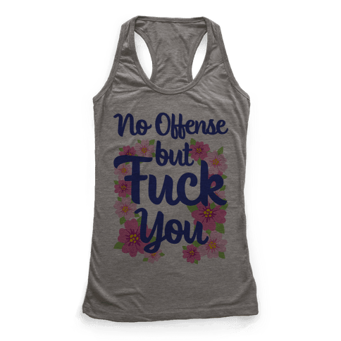 No Offense But F*** You Racerback Tank Top