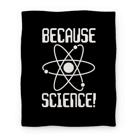 Because Science Blanket