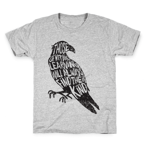 Those Of Wit And Learning Will Always Find Their Kind (Ravenclaw) Kids T-Shirt