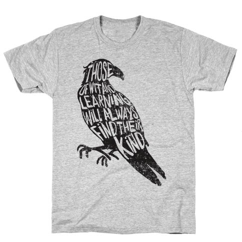 Those Of Wit And Learning Will Always Find Their Kind (Ravenclaw) Mens T-Shirt