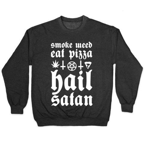 Smoke Weed, Eat Pizza, Hail Satan Pullover