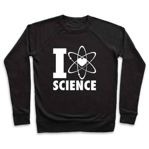 I Love Science (Atom Heart) (White Ink) Pullover