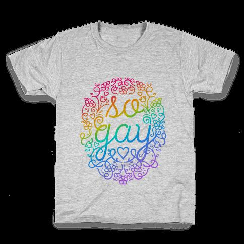 So Gay Kids T-Shirt