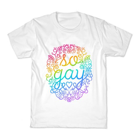 So Gay Kids T-Shirt