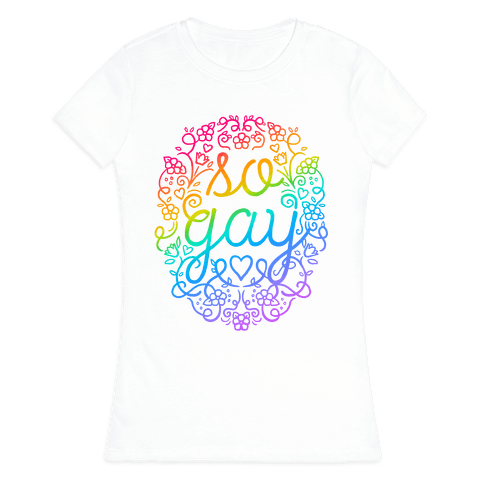 So Gay Womens T-Shirt