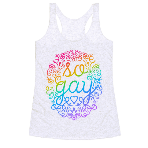 So Gay Racerback Tank Top