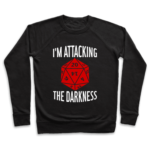 I'm Attacking The Darkness Pullover