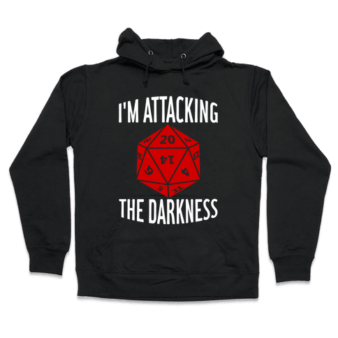 I'm Attacking The Darkness Hooded Sweatshirt