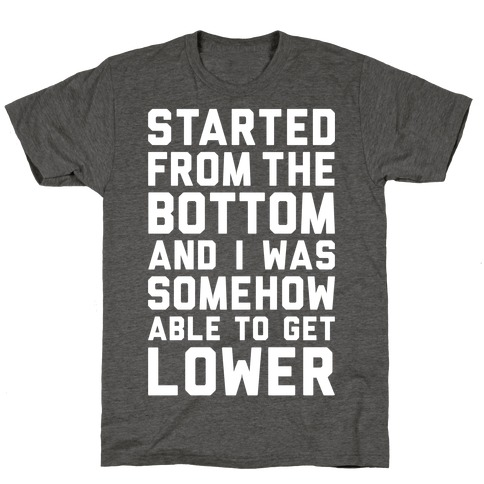 Started From The Bottom T-Shirt