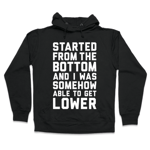 Started From The Bottom Hooded Sweatshirt