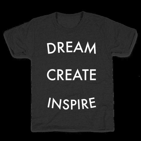 DREAM, CREATE, INSPIRE Kids T-Shirt