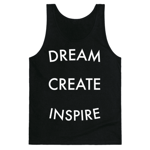 DREAM, CREATE, INSPIRE Tank Top