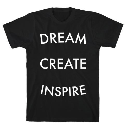 DREAM, CREATE, INSPIRE T-Shirt