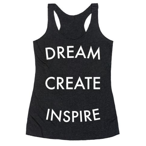 DREAM, CREATE, INSPIRE Racerback Tank Top