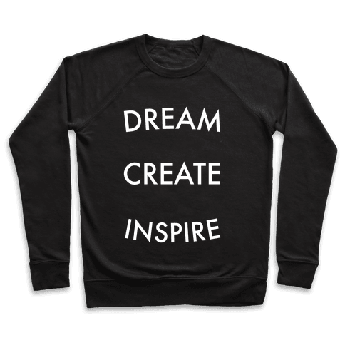 DREAM, CREATE, INSPIRE Pullover