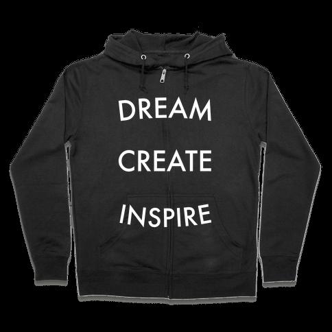 DREAM, CREATE, INSPIRE Zip Hoodie