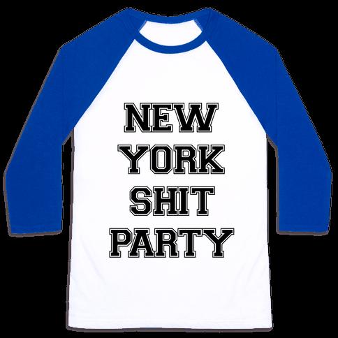New York Shit Party Baseball Tee
