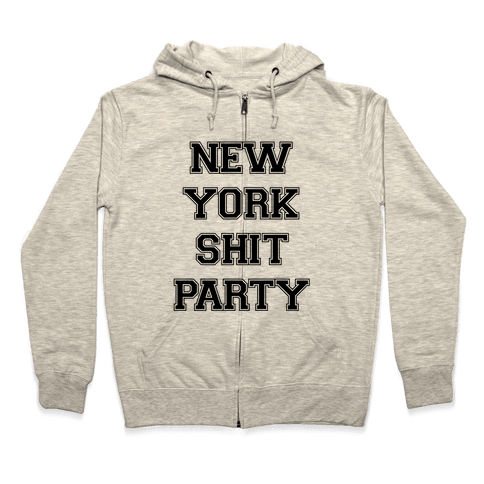 New York Shit Party Zip Hoodie