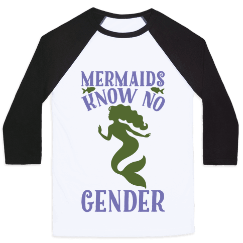 Mermaids Know No Gender Baseball Tee