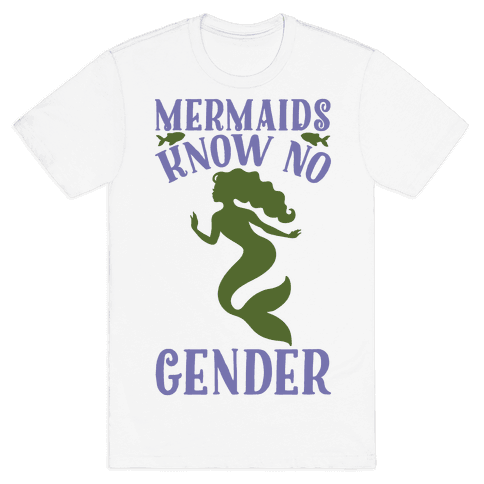Mermaids Know No Gender Mens T-Shirt