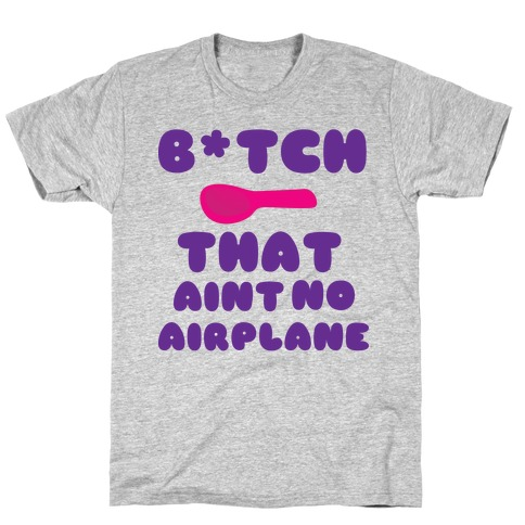 Ain't no Airplane (pink) T-Shirt