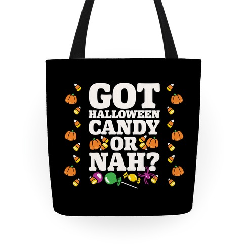 Got Halloween Candy Or Nah? Tote