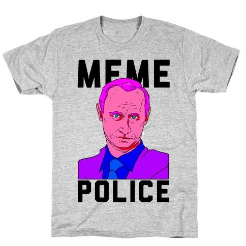 Meme Police Vladimir Putin T-Shirt