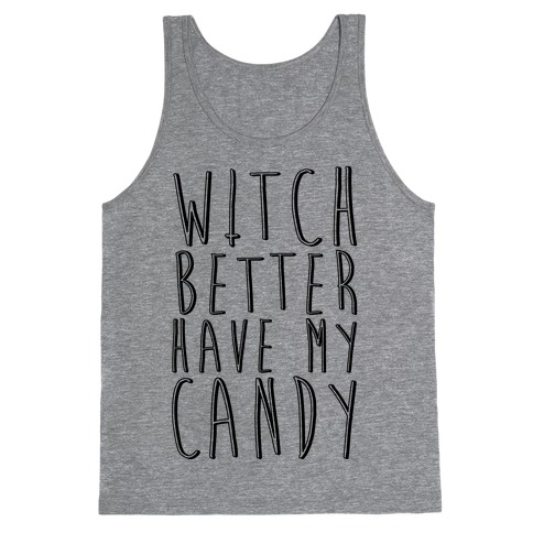Witch Better Have My Candy Tank Top
