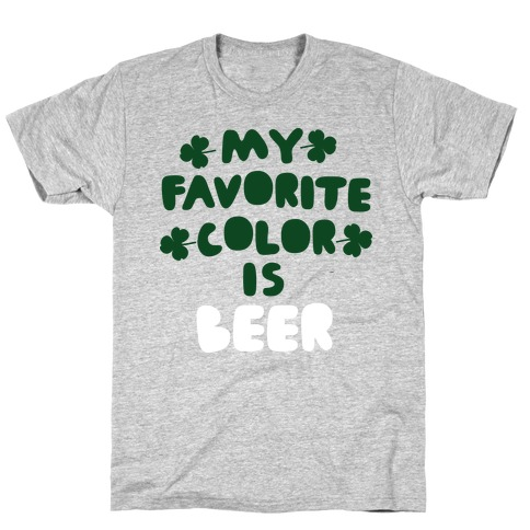 My Favorite Color Is Beer T-Shirt