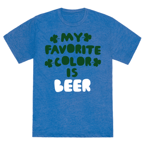 my favorite color is beer tshirt human. Black Bedroom Furniture Sets. Home Design Ideas