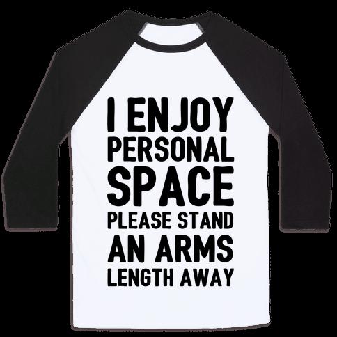 I Enjoy Personal Space Baseball Tee