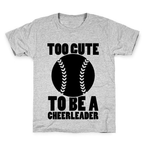 Too Cute To Be a Cheerleader Kids T-Shirt