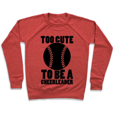 Too Cute To Be a Cheerleader Pullover