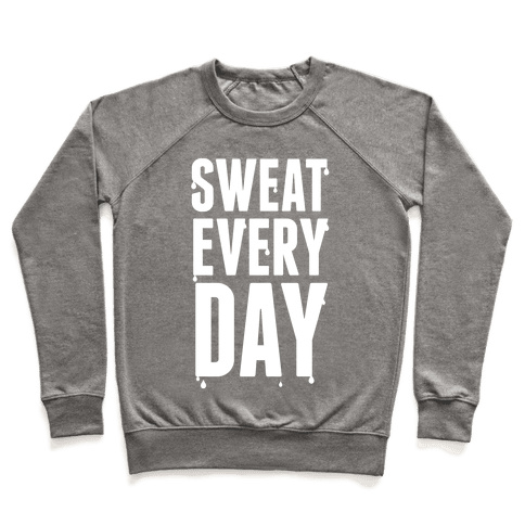Sweat Every Day (White Ink) Pullover