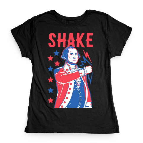 Shake & Bake: George Washington Womens T-Shirt