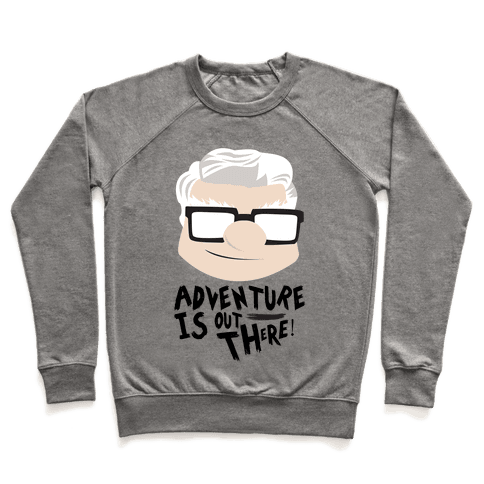 Adventure Is Out There Pullover