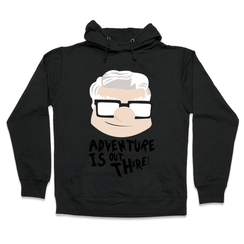 Adventure Is Out There Hooded Sweatshirt