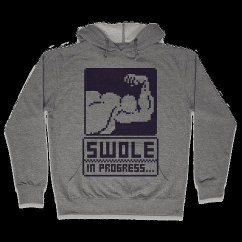 Swole In Progress Hooded Sweatshirt