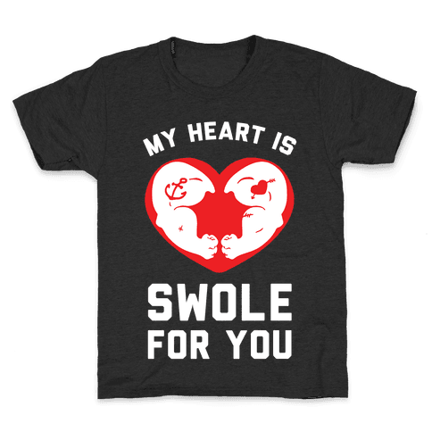 My Heart Is Swole For You Kids T-Shirt