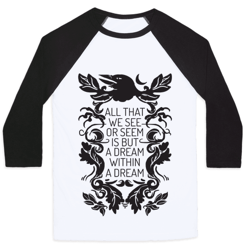 All That We See Or Seem Is But A Dream Within A Dream Baseball Tee