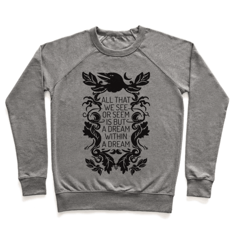 All That We See Or Seem Is But A Dream Within A Dream Pullover