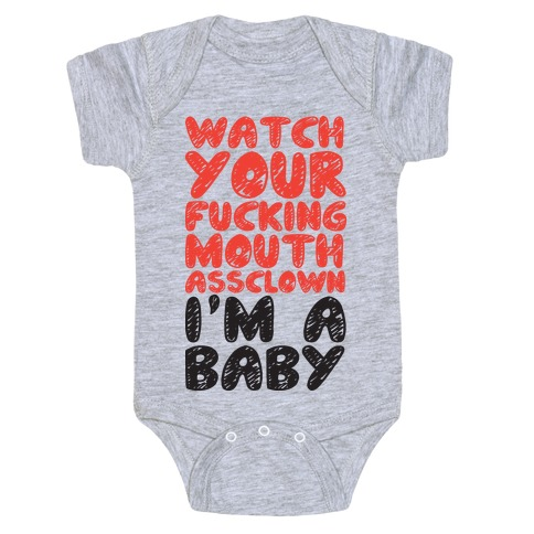 Watch Your Mouth I'm A Baby Baby Onesy