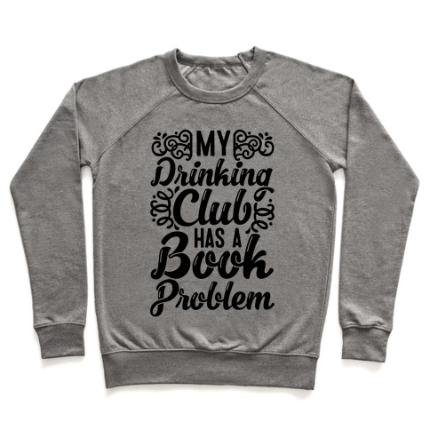My Drinking Club Has A Book Problem Pullover