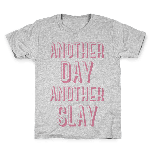 Another Day Another Slay Kids T-Shirt