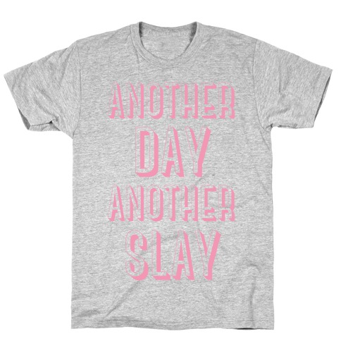 Another Day Another Slay T-Shirt