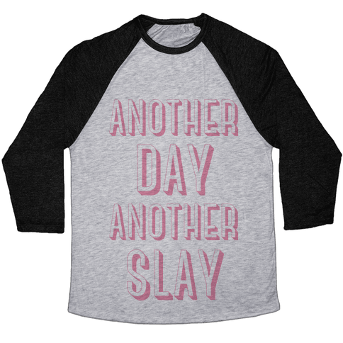 Another Day Another Slay Baseball Tee