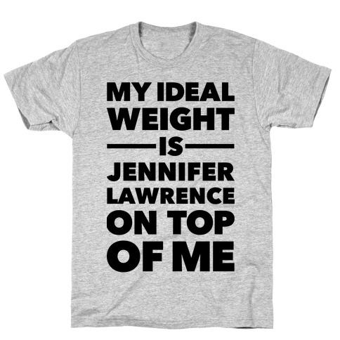 Ideal Weight (Jennifer Lawrence) T-Shirt
