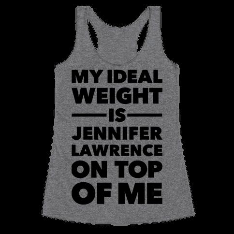 Ideal Weight (Jennifer Lawrence) Racerback Tank Top