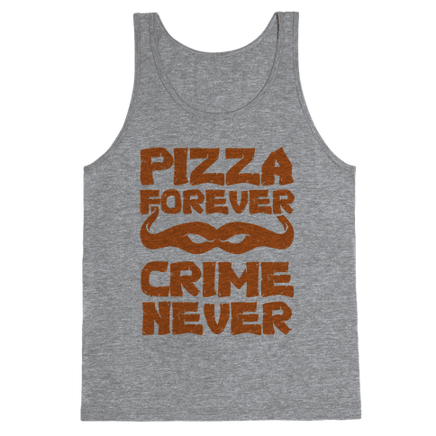 Pizza Forever Crime Never Tank Top