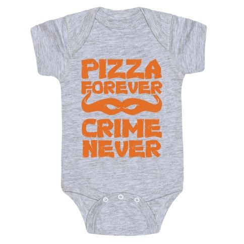 Pizza Forever Crime Never Baby Onesy